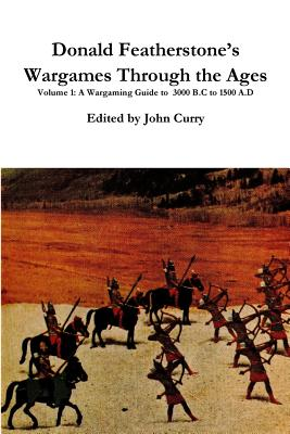 Donald Featherstone's Wargames Through the Ages Volume 1 A Wargaming Guide to 3000 B.C to 1500 A.D Cover Image