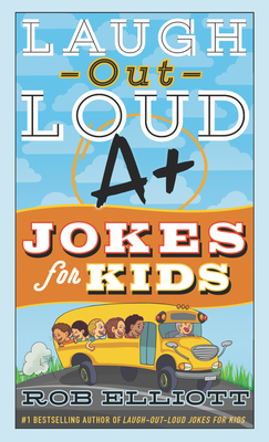 Laugh-Out-Loud A+ Jokes for Kids (Laugh-Out-Loud Jokes for Kids) Cover Image