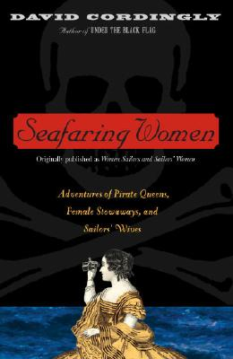 Seafaring Women: Adventures of Pirate Queens, Female Stowaways, and Sailors' Wives Cover Image