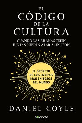 El código de la cultura: El secreto de los equipos más exitosos del mundo / The Culture Code Cover Image
