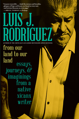 From Our Land to Our Land: Essays, Journeys, and Imaginings from a Native Xicanx Writer Cover Image