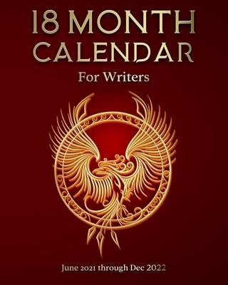 18 Month Calendar for Writers: June 2021 through Dec 2022 Cover Image