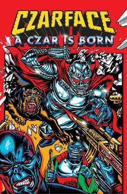 Czarface: A Czar is Born Cover Image