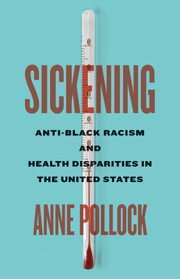 Sickening: Anti-Black Racism and Health Disparities in the United States Cover Image