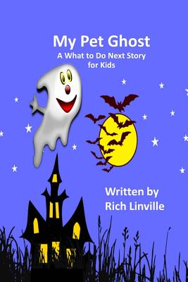 My Pet Ghost a What to Do Next Story for Kids Cover Image