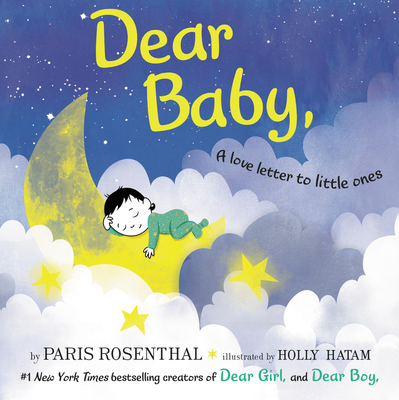 Dear Baby,: A Love Letter to Little Ones Cover Image