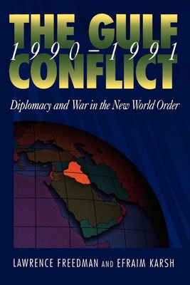 Gulf Conflict 1990-1991: Diplomacy and War in the New World Order Cover Image