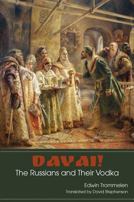 Davai! The Russians and Their Vodka Cover Image