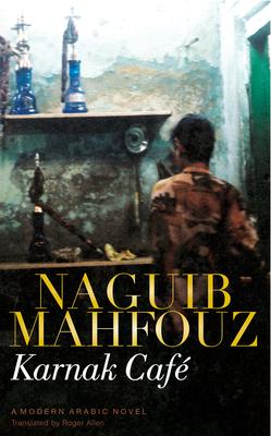 Karnak Cafe: A Modern Arabic Novel Cover Image