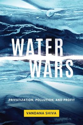 Water Wars: Privatization, Pollution, and Profit Cover Image