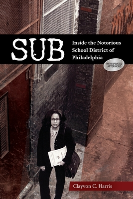 Sub: Inside the Notorious School District of Philadelphia Cover Image