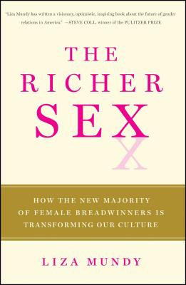 The Richer Sex: How the New Majority of Female Breadwinners Is Transforming Our Culture Cover Image