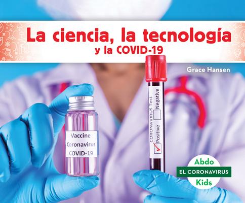 La Ciencia, La Tecnología Y La Covid-19 (Stem and Covid-19) Cover Image