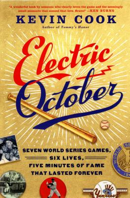Electric October: Seven World Series Games, Six Lives, Five Minutes of Fame That Lasted Forever Cover Image