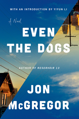 Even the Dogs: A Novel Cover Image