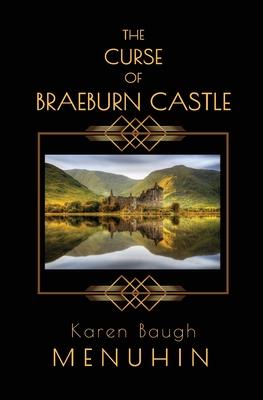 The Curse of Braeburn Castle: A Haunted Scottish Castle Murder Mystery Cover Image
