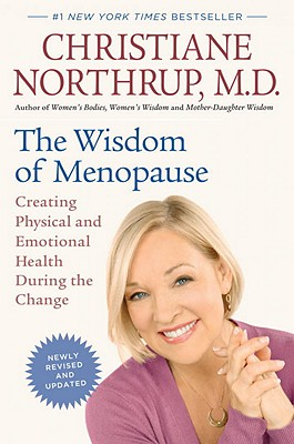 The Wisdom of Menopause (Revised Edition): Creating Physical and Emotional Health During the Change Cover Image
