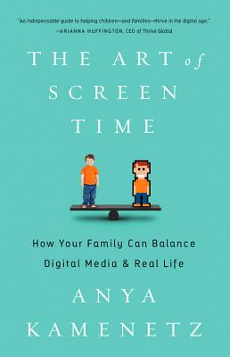 The Art of Screen Time: How Your Family Can Balance Digital Media and Real Life Cover Image