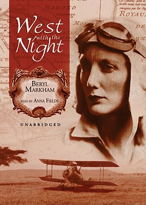 West with the Night [With Headphones] (Playaway Adult Nonfiction) Cover Image