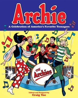 Archie: A Celebration of America's Favorite Teenagers Cover Image