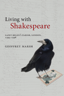 Living with Shakespeare: Saint Helen's Parish, London, 1593-1598 Cover Image