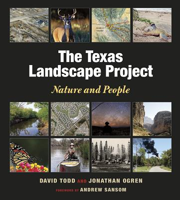 The Texas Landscape Project: Nature and People (Kathie and Ed Cox Jr. Books on Conservation Leadership) Cover Image