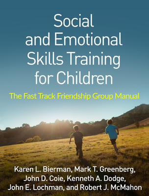 Social and Emotional Skills Training for Children: The Fast Track Friendship Group Manual Cover Image