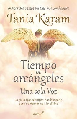 Tiempo de arcángeles: Una sola voz / The Time of Archangels Cover Image