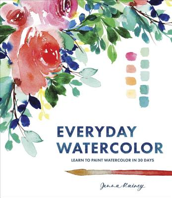 Everyday Watercolor: Learn to Paint Watercolor in 30 Days Cover Image