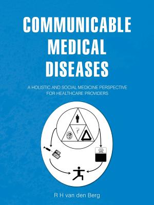 Communicable Medical Diseases: A Holistic and Social Medicine Perspective for Healthcare Providers Cover Image
