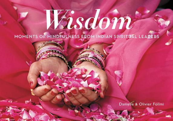 Wisdom: Moments of Mindfulness from Indian Spiritual Leaders (Mini) Cover Image
