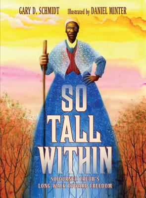 So Tall Within: Sojourner Truth's Long Walk Toward Freedom Cover Image