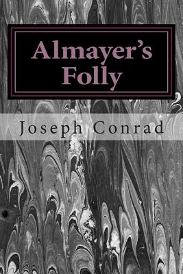 Almayer?s Folly: (Joseph Conrad Classics Collection) Cover Image