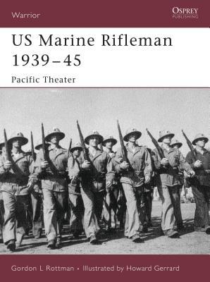 US Marine Rifleman 1939-45 Cover