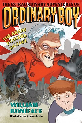 The Extraordinary Adventures of Ordinary Boy, Book 3: The Great Powers Outage Cover Image