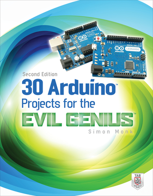 30 Arduino Projects for the Evil Genius, Second Edition Cover Image