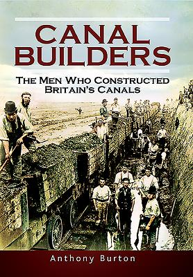 Canal Builders: How Britain's Canal Network Evolved Cover Image