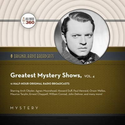 Classic Radio's Greatest Mystery Shows, Vol. 4 Cover Image