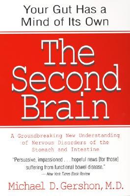 The Second Brain: A Groundbreaking New Understanding of Nervous Disorders of the Stomach and Intestine Cover Image