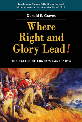 Where Right and Glory Lead! : The Battle of Lundy's Lane, 1814 Cover Image