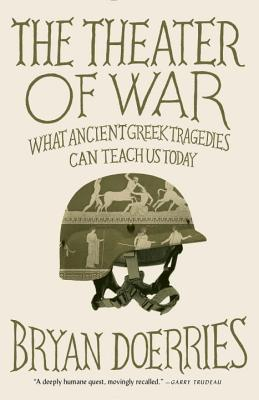 The Theater of War: What Ancient Tragedies Can Teach Us Today Cover Image