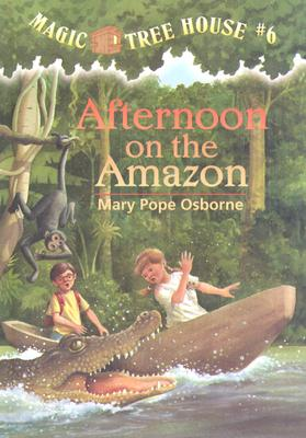 Magic Tree House #6: Afternoon on the Amazon Cover Image