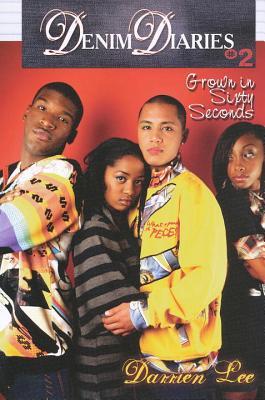Denim Diaries 2: Grown in Sixty Seconds: Denim Diaries 2: Grown in Sixty Seconds Cover Image