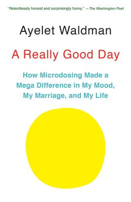A Really Good Day: How Microdosing Made a Mega Difference in My Mood, My Marriage, and My Life Cover Image