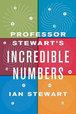 Cover for Professor Stewart's Incredible Numbers