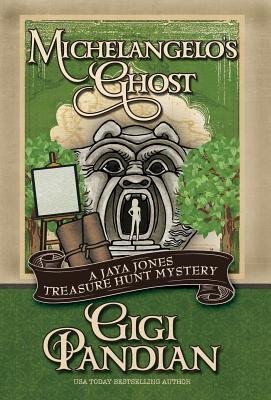 Michelangelo's Ghost (Jaya Jones Treasure Hunt Mystery #4) Cover Image