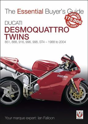 Ducati Desmoquattro Twins: 851, 888, 916, 996, 998, ST4 - 1988 to 2004 (The Essential Buyer's Guide) Cover Image