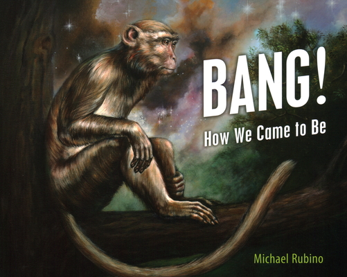 Bang!: How We Came to Be Cover Image
