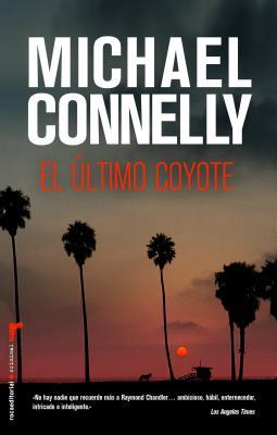El Ultimo Coyote = The Last Coyote (Roca Editorial Criminal) Cover Image