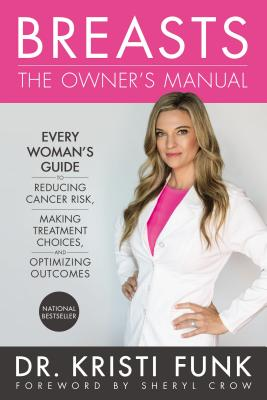Breasts: The Owner's Manual: Every Woman's Guide to Reducing Cancer Risk, Making Treatment Choices, and Optimizing Outcomes Cover Image